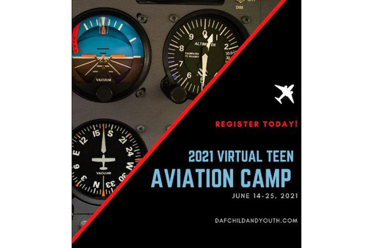 Applications are open for this year's Air Force Youth Programs' Virtual Teen Aviation Camp. Applications are due no later than April 14, 2021. The virtual camp, held in partnership with Air Force Aero Clubs, is June 14-25, 2021 and offers an introduction to the field of aviation and opportunities for careers and leadership roles within the Air Force and Space Force. (U.S. Air Force graphic by Pamela Stapleton)