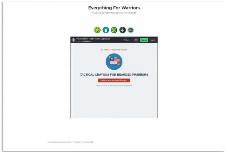 A random name generator at everythingforwarriors.org spits out options for naming veterans nonprofits.  EVERYTHINGFORWARRIORS.ORG