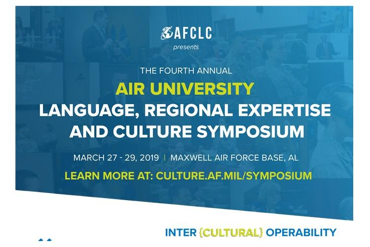 """The Air Force Culture and Language Center at Air University, Maxwell Air Force Base, Ala. hosts this symposium each year providing a platform for academic exchange on topics specific to language, region and culture education in the military. The symposium is March 27-29 and the theme is """"Intercultural operability."""" (U.S. Air Force Courtesy graphic)"""