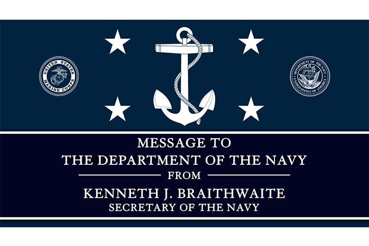 WASHINGTON (May 29, 2020) - Graphic supporting the 77th Secretary of the Navy, Kenneth J. Braithwaite, message to the Department of the Navy. (Graphic by Mass Communication Specialist 2nd Class Alexander C. Kubitza/Released)